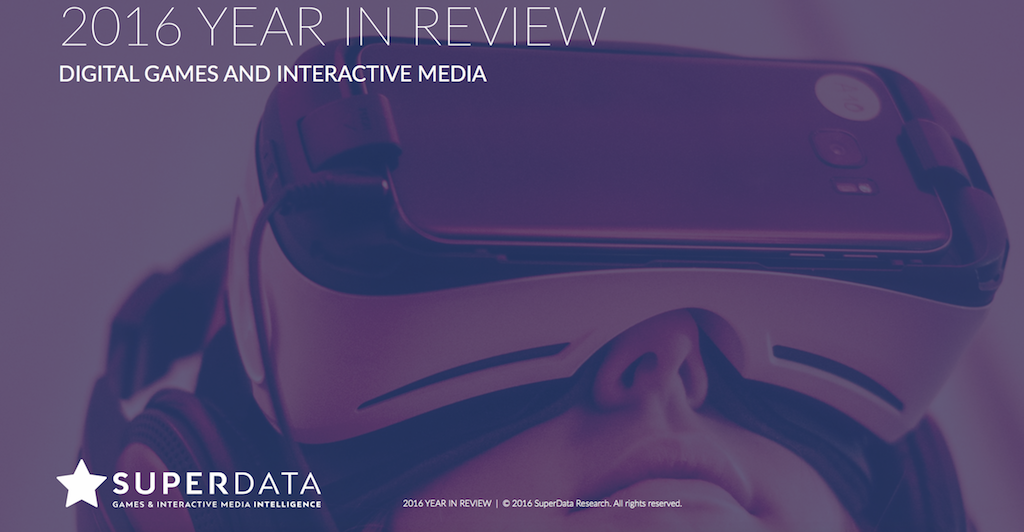 SuperData's Digital Games and Interactive Media 2016 Report