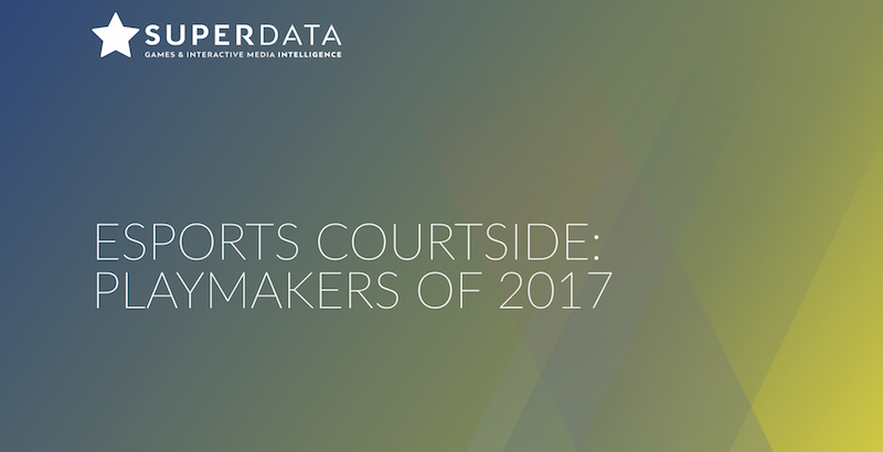 SuperData 2017 Esports Market Brief