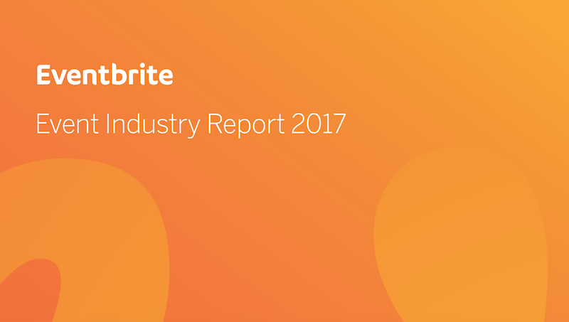 Eventbrite Event Industry Report 2017