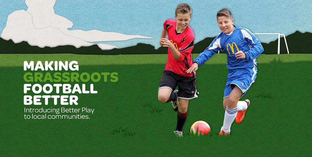 McDonalds Better Play. Making Grassroots Football Better