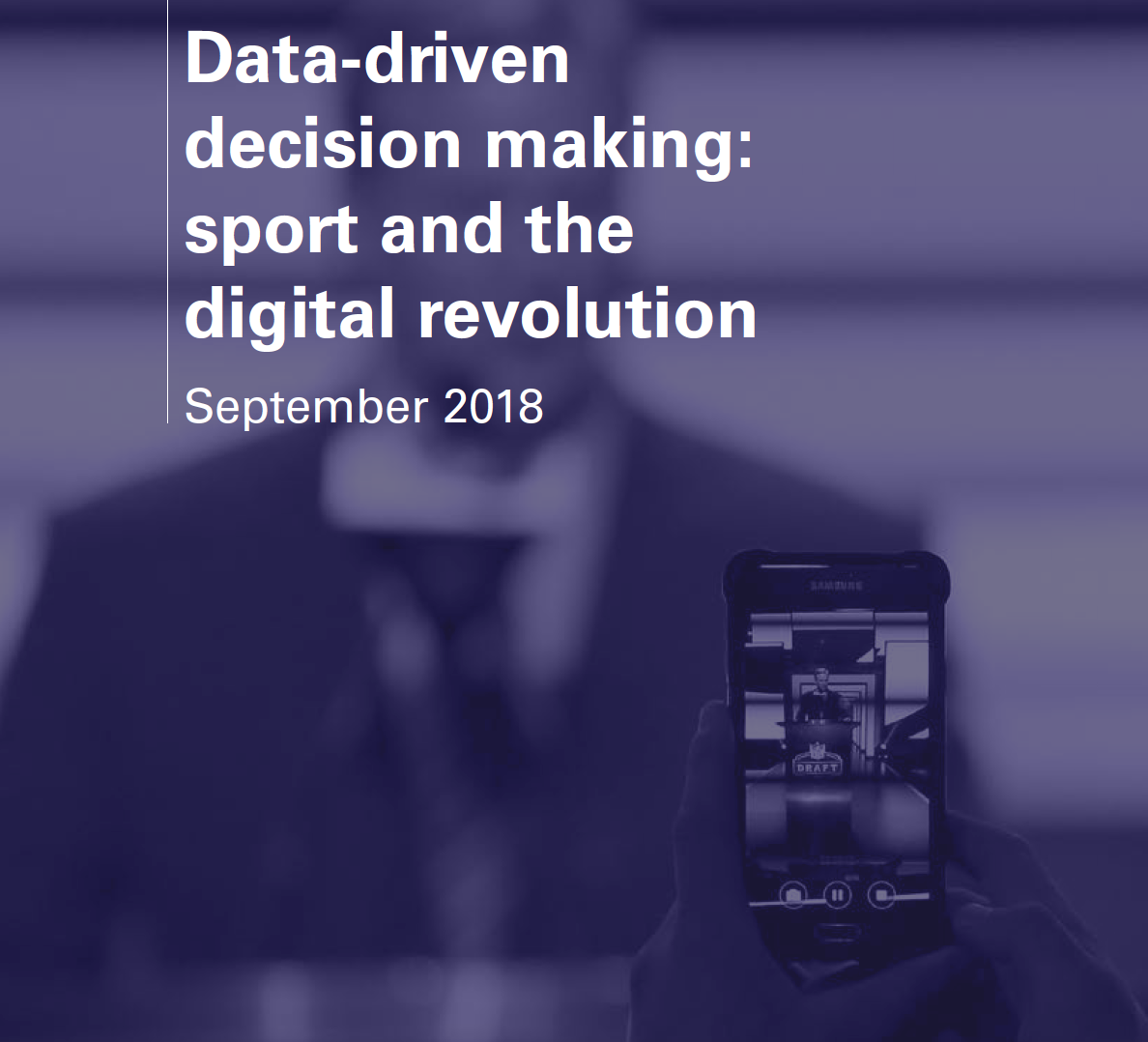 Data-driven Decision Making – Sport and the Digital Revolution Report