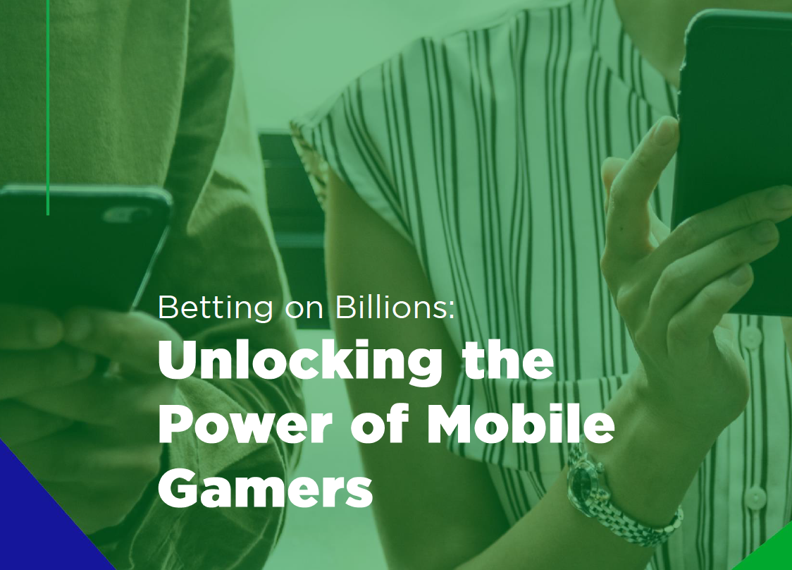 Betting on billions, unlocking the power of mobile gamers – March 2019