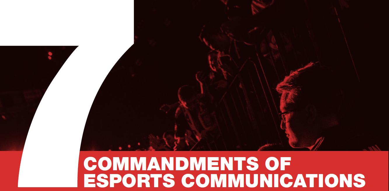 The seven commandments of esports communications